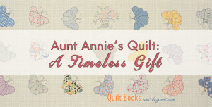 FEAT_AuntAnniesQuilt