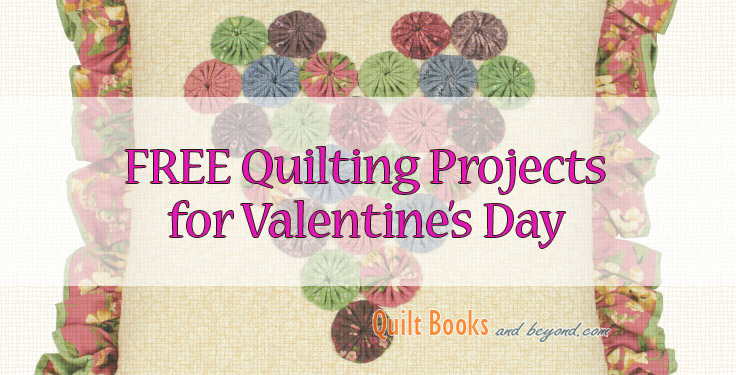 Free Valentine S Day Quilting Projects Quilt Books Beyond